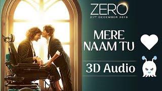 Mere Naam Tu   Zero   3D Audio   Surround Sound   Use Headphones 👾