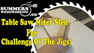 """071 Make A Miter Sled """"challenge Of The Jig"""