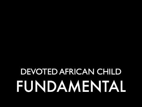 Devoted African Child (aka DJ Devoted) - Fundamentals AUDIO