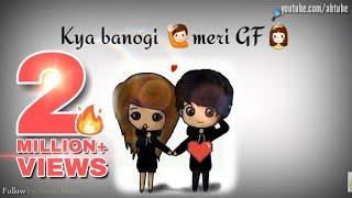 Kya banogi meri GF | GF & BF Love💏 WhatsApp video status | 30 seconds Love status video | AB_TUBE