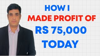 HOW I MADE INTRADAY PROFIT OF RS 75,000 IN BANKNIFTY WEEKLY OPTIONS WRITING