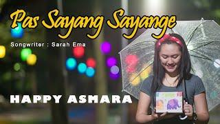 Download HAPPY ASMARA - PAS SAYANG SAYANGE (Official Music Video)