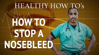 How To Stop A Nosebleed