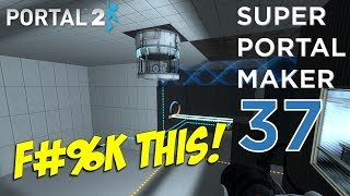 Super Portal Maker - WHY THE F#%K DO I EVEN BOTHER?!! [#37] thumbnail