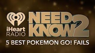 5 Best Pokémon Go! Fails   Need 2 Know