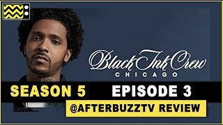 Black Ink Crew: Chicago Season 5 Episode 3 Review & After Show