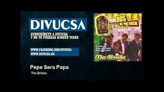 The Brisks - Pepe Sera Papa