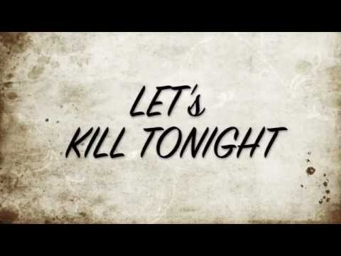 Lets Kill Tonight Lyrics