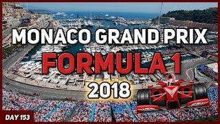 Формула 1 2018 Monaco Grand Prix  | День 153-156