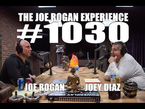 Joe Rogan Experience #1030 - Joey Diaz