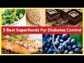 5 Best Superfoods For Diabetes Control