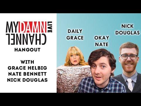 My Damn Channel LIVE: Hangout - DAILY GRACE, OKAY NATE, NICK DOUGLAS - 12/4/13