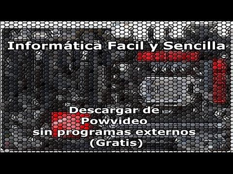 Descargar de Powvideo sin programas externos (Gratis)