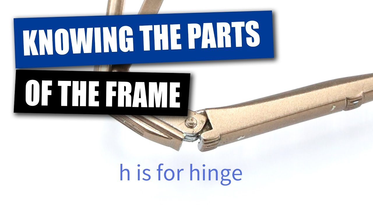 Learning The Parts of an Eyeglass Frame - YouTube