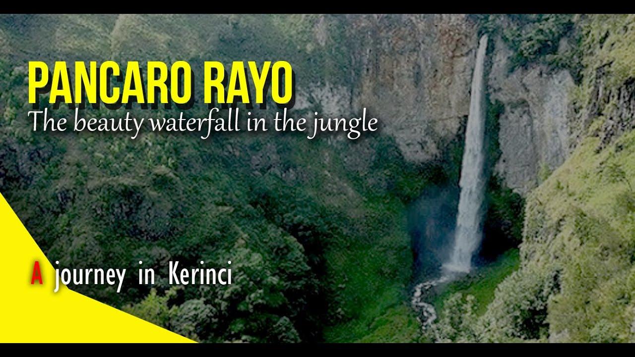 Air Terjun Pancaro Rayo The Beauty Waterfall In The Jungle A Journey In Kerinci Youtube
