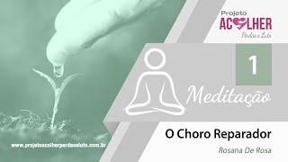 Tema 1 - Meditação Choro Reparador