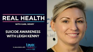 Real Health: Suicide Awareness with Leigh Kenny