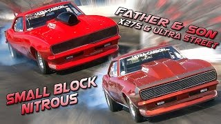 Father & Son Drag Racing - X275 & Ultra Street - Small Block Nitrous Camaros