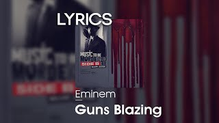 Eminem - Guns Blazing (feat. Dr. Dre & Sly Pyper) Lyrics