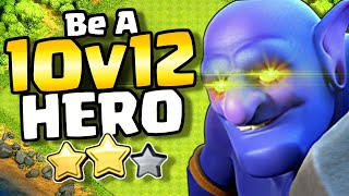 Be the HERO of your Clan | TH10 vs TH12 Two Star Attack Strategy | Clash of Clans
