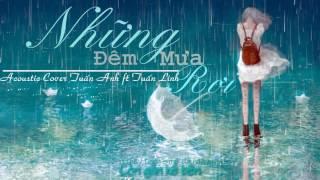 [ Lyric ] Những đêm Mưa Rơi (Acoustic Cover) -  Tuấn Anh ft Tuấn Linh