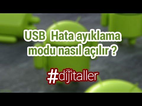 USB Hata Ayıklama Nasıl Açılır ?