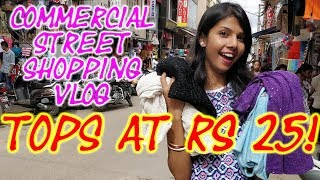 TOPS AT RS 25! REALLY? COMMERCIAL STREET SHOPPING VLOG | KRISHNA ROY MALLICK