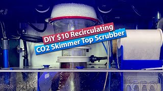 DIY $10 Recirculating CO2 scrubber for on top of your Skimmer!