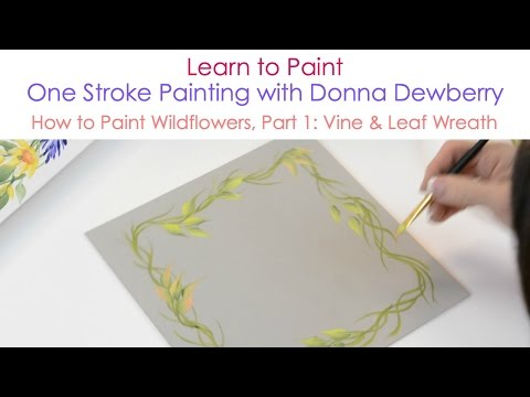 One Stroke Painting with Donna Dewberry - How to Paint Wildflowers, Pt. 1: Vine & Leaf Wreath