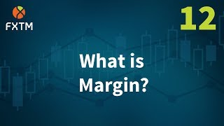 12 What Is Margin - FXTM Learn Forex in 60 Seconds