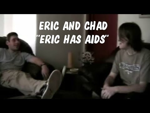 Eric and Chad IN Eric Has AIDS