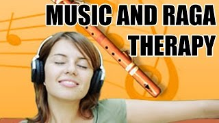 Music and Raga Therapy | Music Yoga for Depression