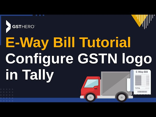 E Way Bill In Tally (हिंदी) : Configure GSTN Logo in Tally