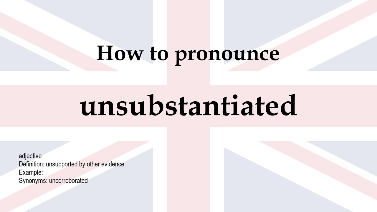 unsubstantiated - YouTube