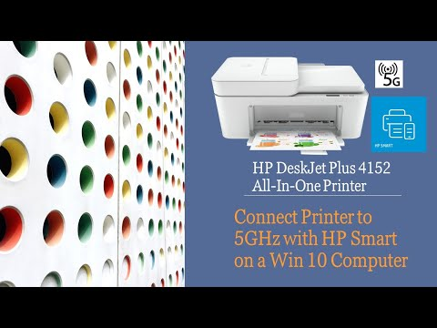 HP Deskjet Plus 4152 |4155 |4158 : Connect Printer to 5GHz network with HP Smart on Win 10 computer