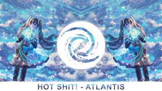 Hot Shit! - Atlantis (Original Mix)