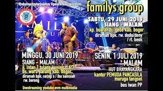 Live New FAMILYS GROUP Minggu 30 Juni 2019