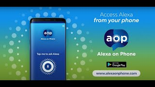 AOP - Alexa on Phone. Free App for Android