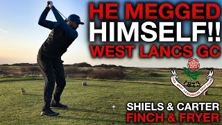 HE MEGGED HIMSELF!!! Shiels & Carter vs Finch & Fryer - West Lancs GC - Part One