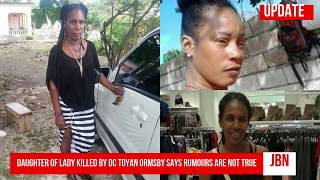 UPDATE: Daughter of Lady K!lled By DC Toyan Ormsby Says Rumours Are Not True/JBN