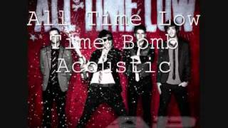 All Time Low- Time Bomb [Acoustic] GOOD AUDIO!!!