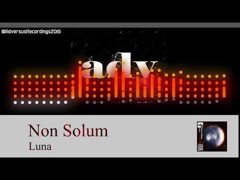 Non Solum - Luna (Adversus Release)