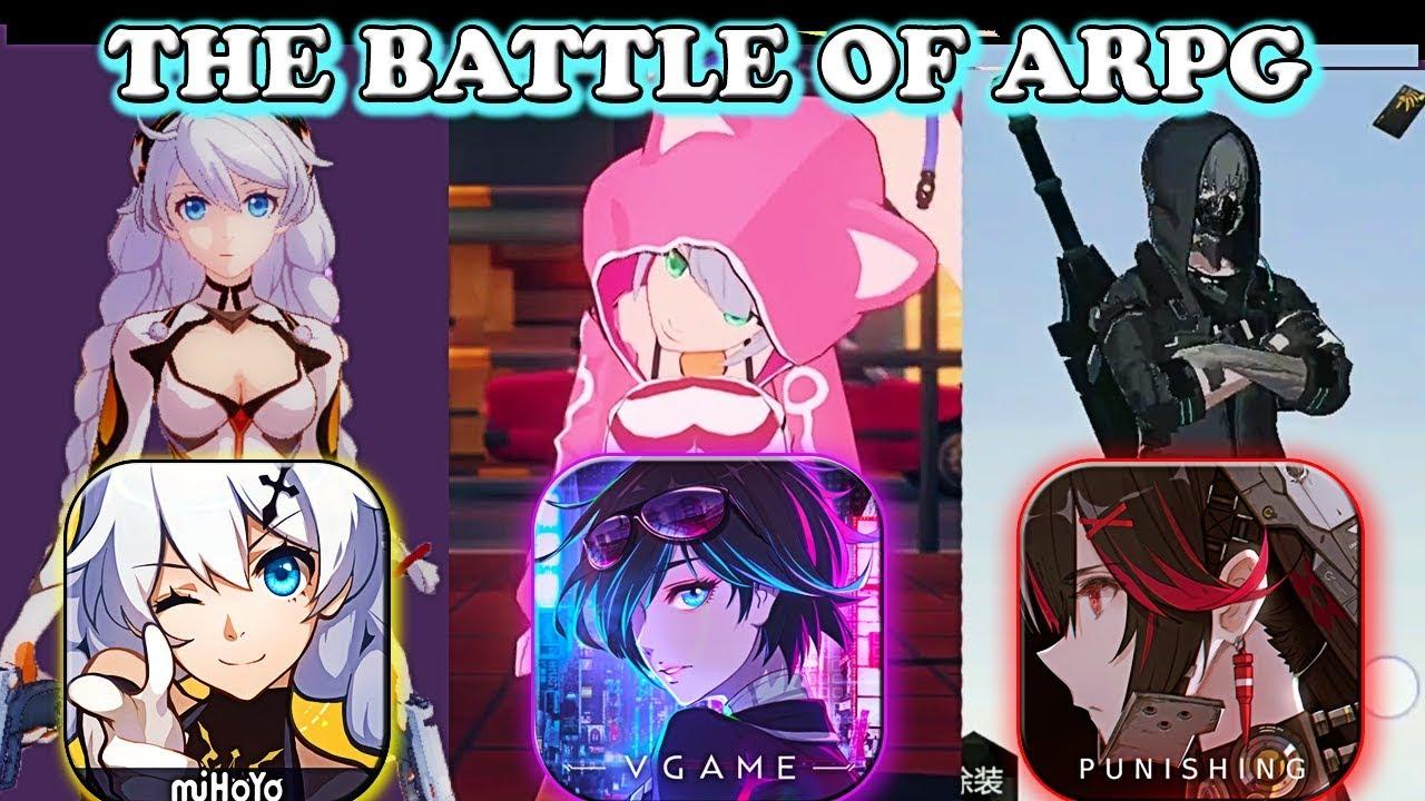 The Battle OF ARPG Anime Style ( Honkai Impact 3 vs VGAME vs Punishing Gray Raven)