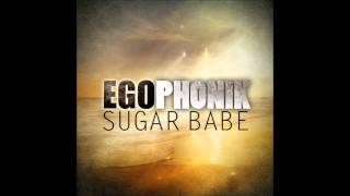 Egophonik - Sugar Babe (Club Edit)