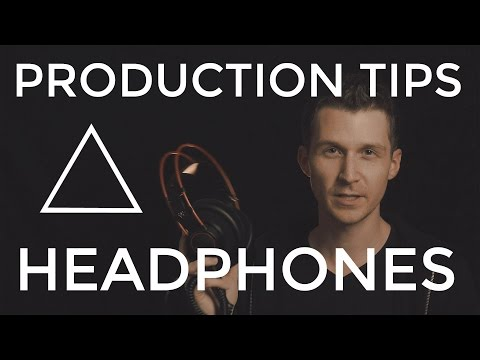 Advice on Headphones - EDM Production Tips