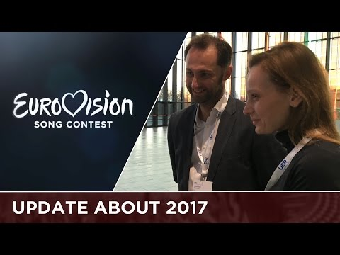 Update about the 2017 Eurovision Song Contest