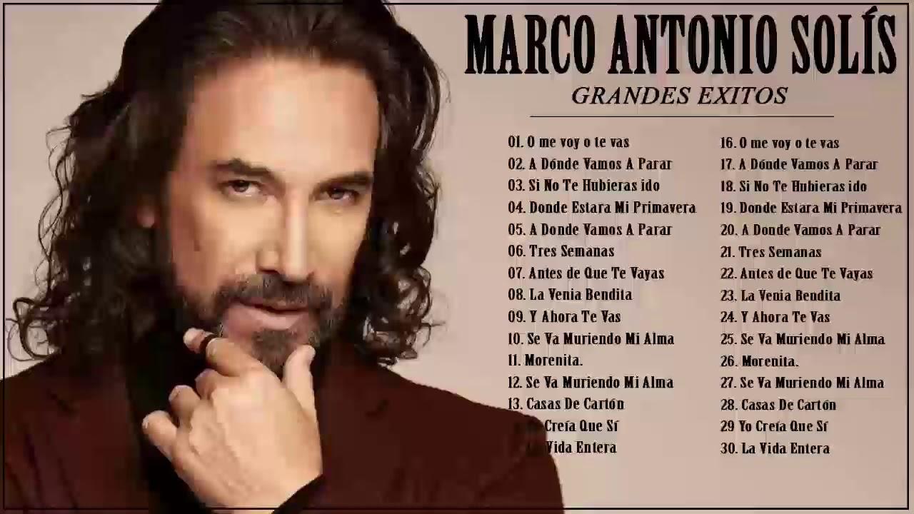 Marco Antonio Solís Sus Mejores éxitos Marco Antonio Solís 30 Grandes éxitos Youtube