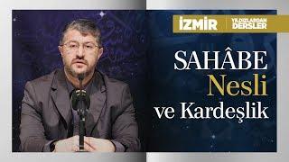 Sahâbe Nesli ve Kardeşlik | Muhammed Emin Yıldırım (İzmir)