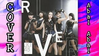 Download JKT48 - River   Cover Abal Abal