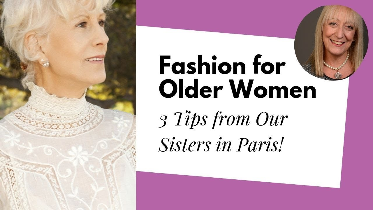 3 Unexpected Fashion Tips for Women Over 60, Straight from ...